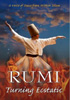 RUMI - Turning Ecstatic (DVD)